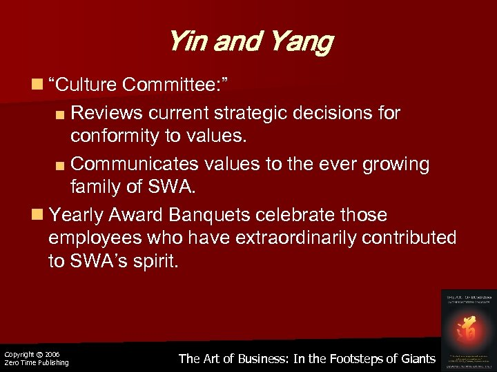 "Yin and Yang n ""Culture Committee: "" ■ Reviews current strategic decisions for conformity"
