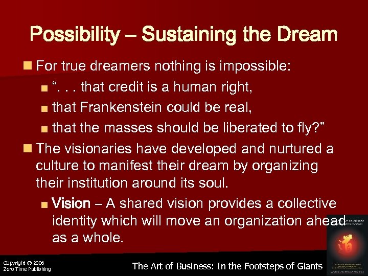 "Possibility – Sustaining the Dream n For true dreamers nothing is impossible: ■ ""."