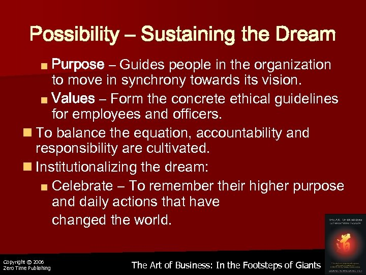 Possibility – Sustaining the Dream ■ Purpose – Guides people in the organization to