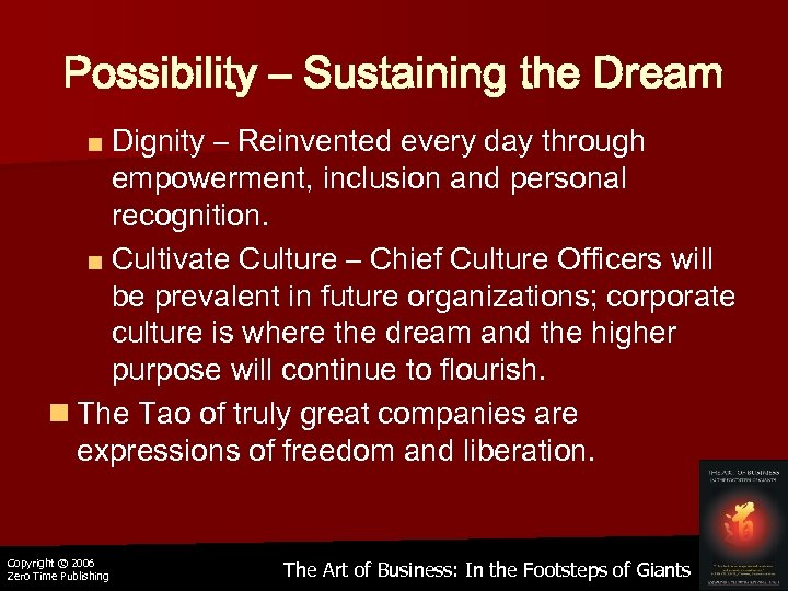 Possibility – Sustaining the Dream ■ Dignity – Reinvented every day through empowerment, inclusion