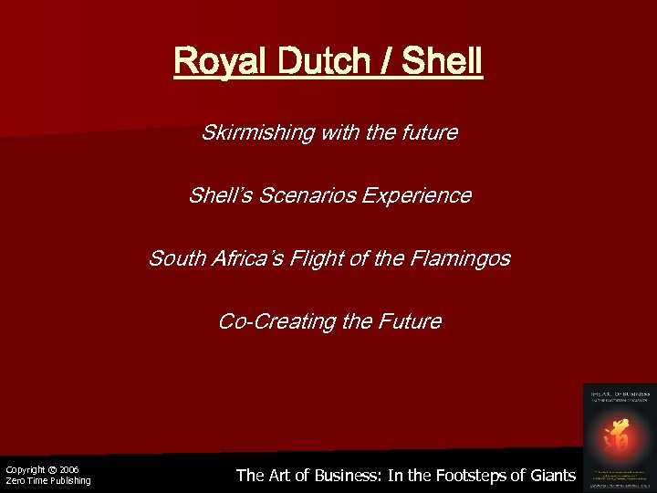 Royal Dutch / Shell Skirmishing with the future Shell's Scenarios Experience South Africa's Flight
