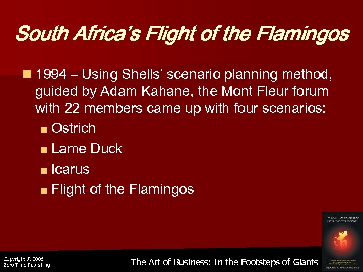 South Africa's Flight of the Flamingos n 1994 – Using Shells' scenario planning method,