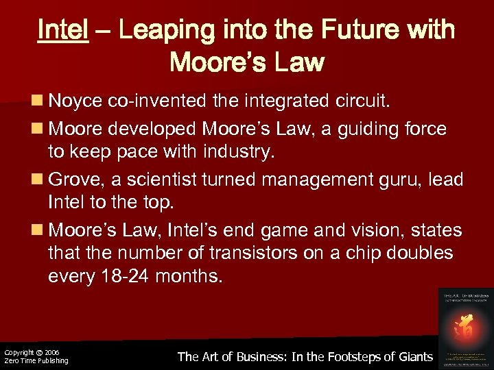 Intel – Leaping into the Future with Moore's Law n Noyce co-invented the integrated