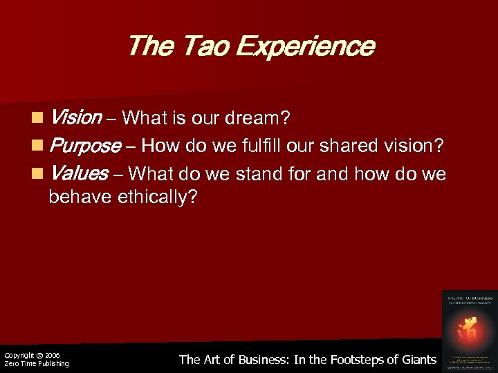 The Tao Experience n Vision – What is our dream? n Purpose – How