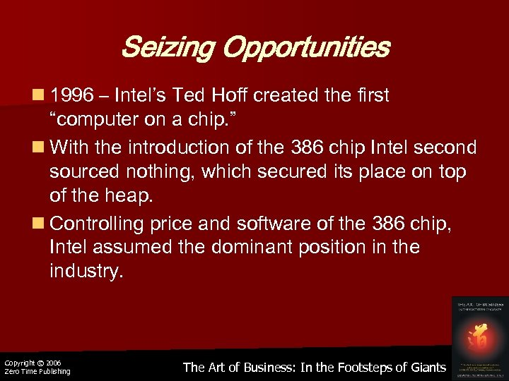 "Seizing Opportunities n 1996 – Intel's Ted Hoff created the first ""computer on a"