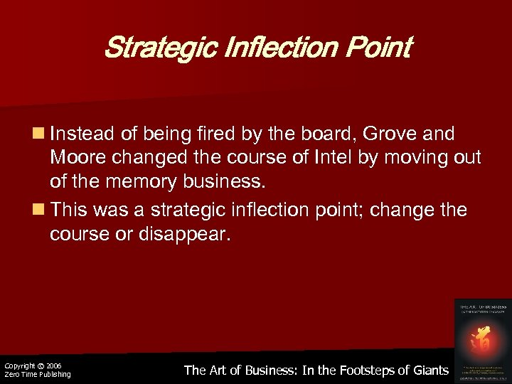 Strategic Inflection Point n Instead of being fired by the board, Grove and Moore