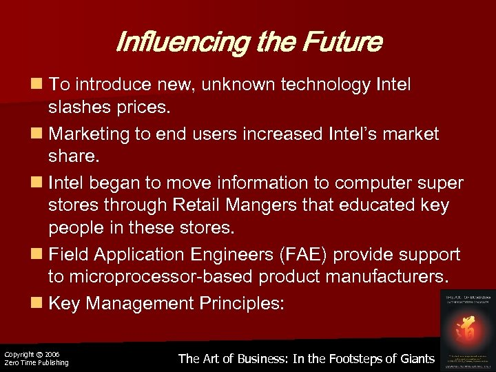 Influencing the Future n To introduce new, unknown technology Intel slashes prices. n Marketing