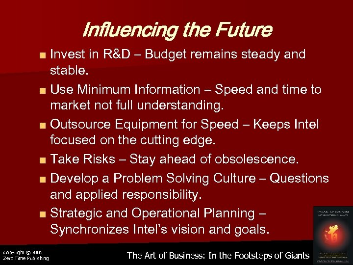 Influencing the Future ■ Invest in R&D – Budget remains steady and stable. ■