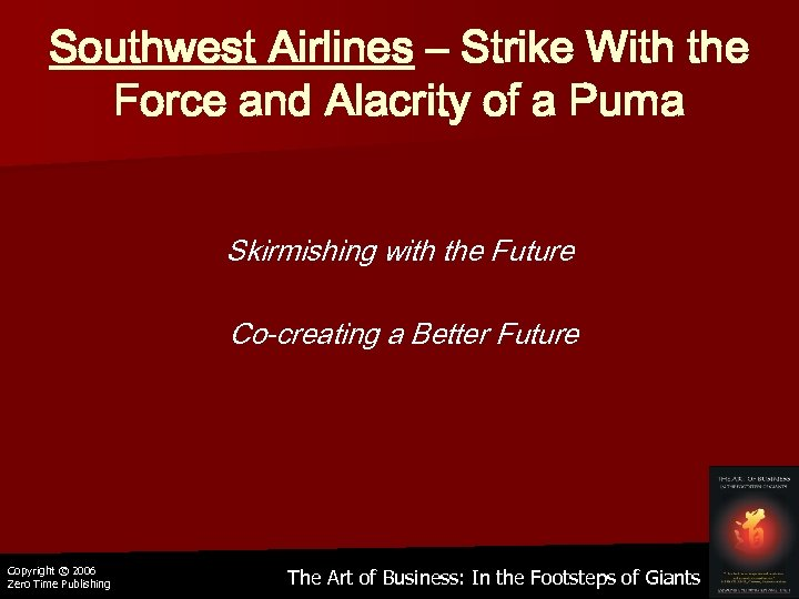 Southwest Airlines – Strike With the Force and Alacrity of a Puma Skirmishing with