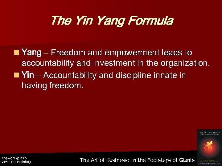 The Yin Yang Formula n Yang – Freedom and empowerment leads to accountability and
