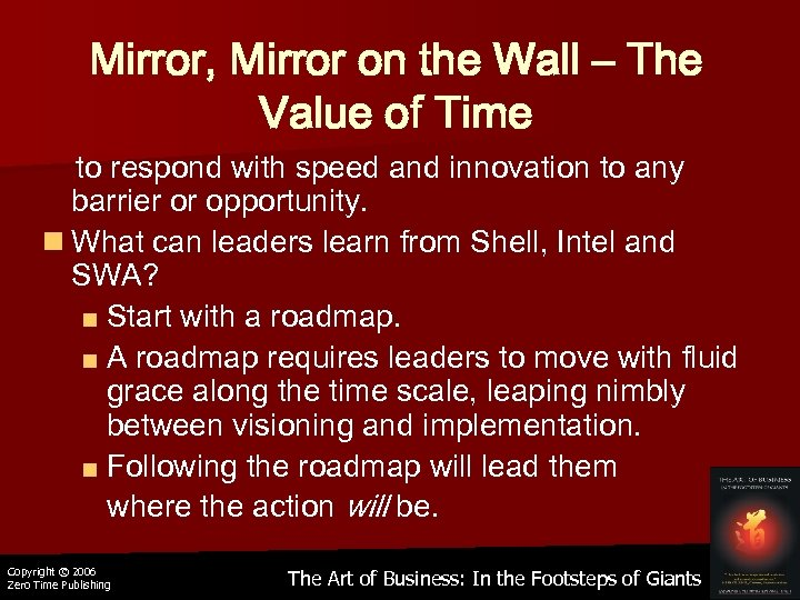 Mirror, Mirror on the Wall – The Value of Time to respond with speed