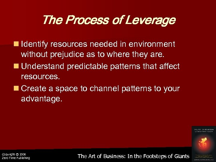 The Process of Leverage n Identify resources needed in environment without prejudice as to