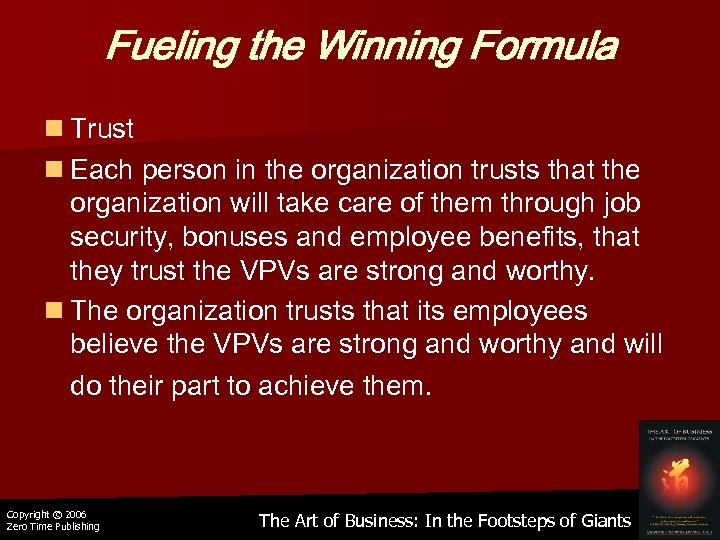 Fueling the Winning Formula n Trust n Each person in the organization trusts that