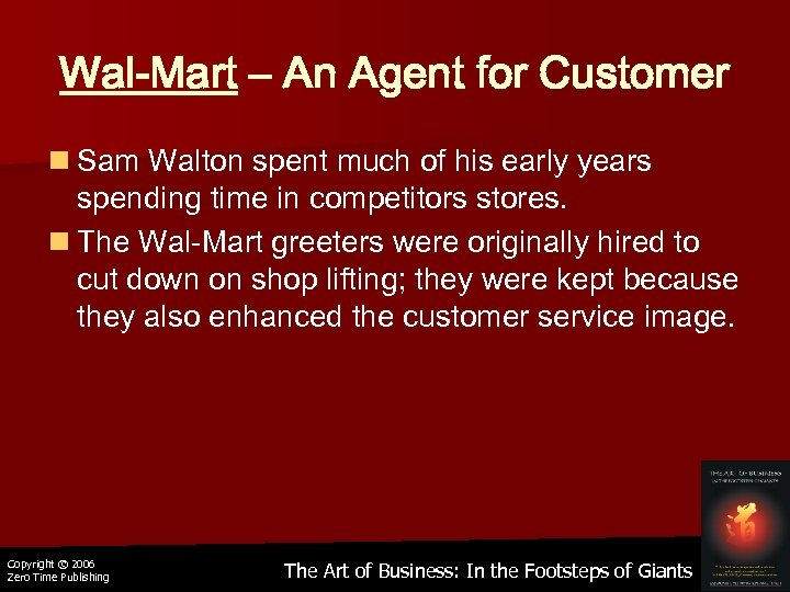 Wal-Mart – An Agent for Customer n Sam Walton spent much of his early