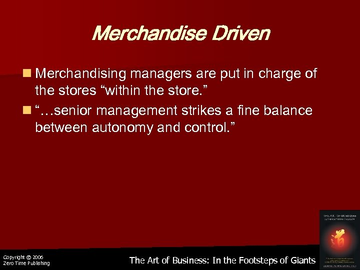 "Merchandise Driven n Merchandising managers are put in charge of the stores ""within the"