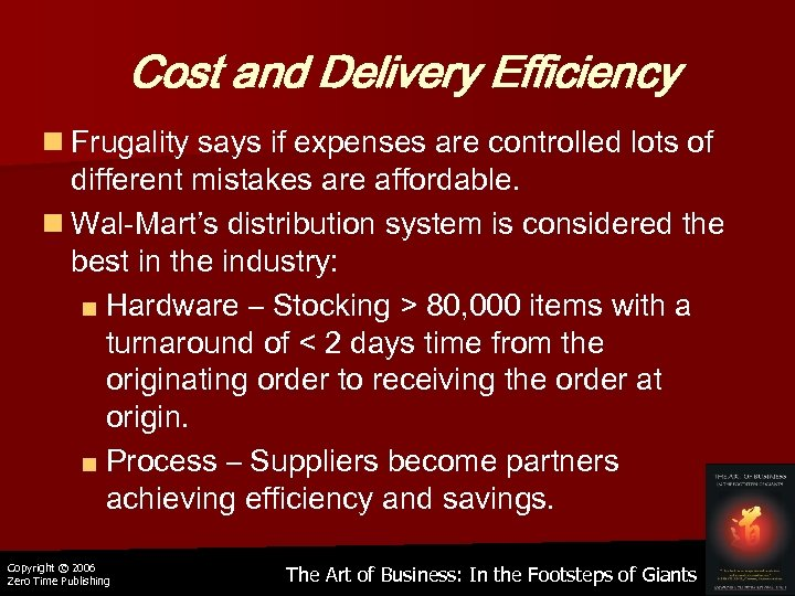 Cost and Delivery Efficiency n Frugality says if expenses are controlled lots of different