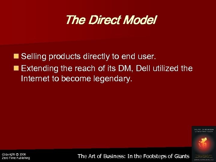 The Direct Model n Selling products directly to end user. n Extending the reach