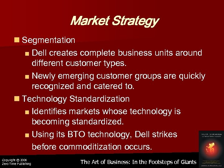 Market Strategy n Segmentation ■ Dell creates complete business units around different customer types.