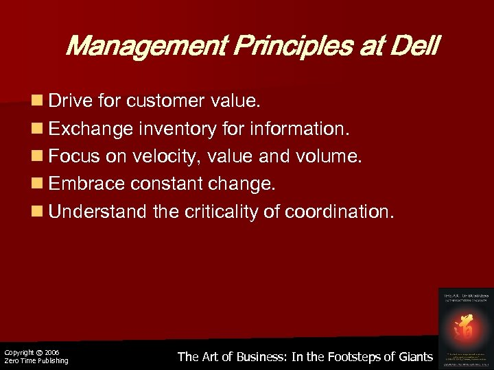 Management Principles at Dell n Drive for customer value. n Exchange inventory for information.