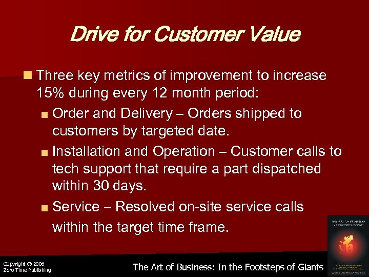 Drive for Customer Value n Three key metrics of improvement to increase 15% during