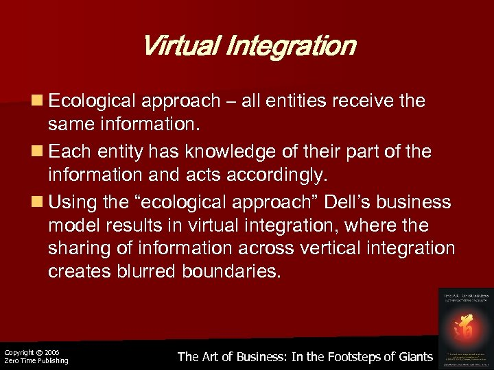 Virtual Integration n Ecological approach – all entities receive the same information. n Each