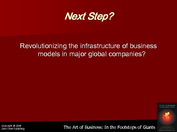 Next Step? Revolutionizing the infrastructure of business models in major global companies? Copyright ©
