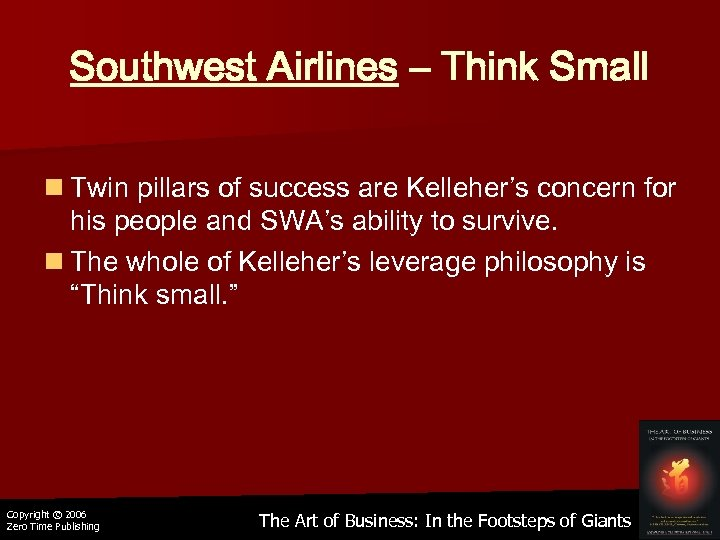 Southwest Airlines – Think Small n Twin pillars of success are Kelleher's concern for