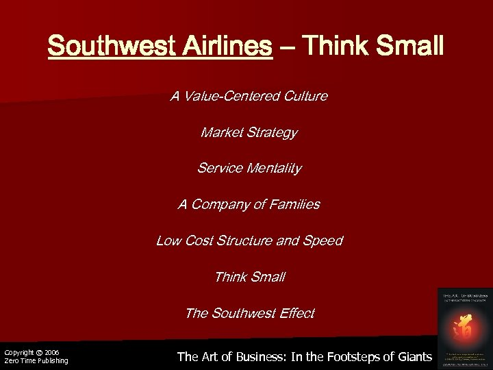 Southwest Airlines – Think Small A Value-Centered Culture Market Strategy Service Mentality A Company