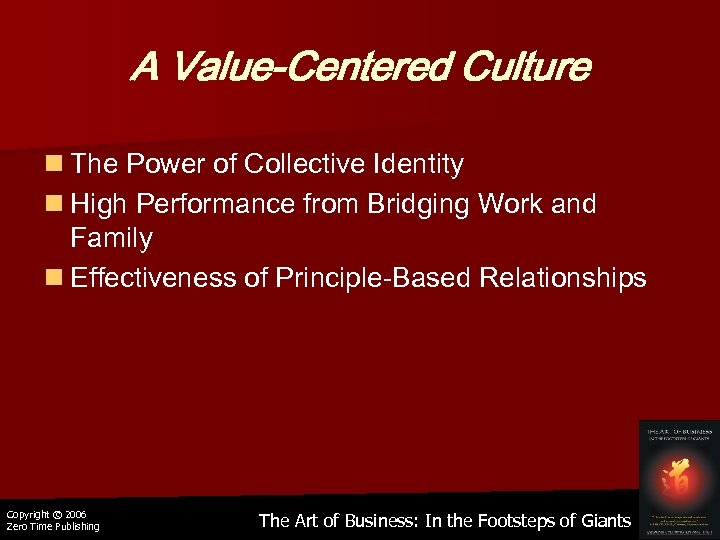 A Value-Centered Culture n The Power of Collective Identity n High Performance from Bridging