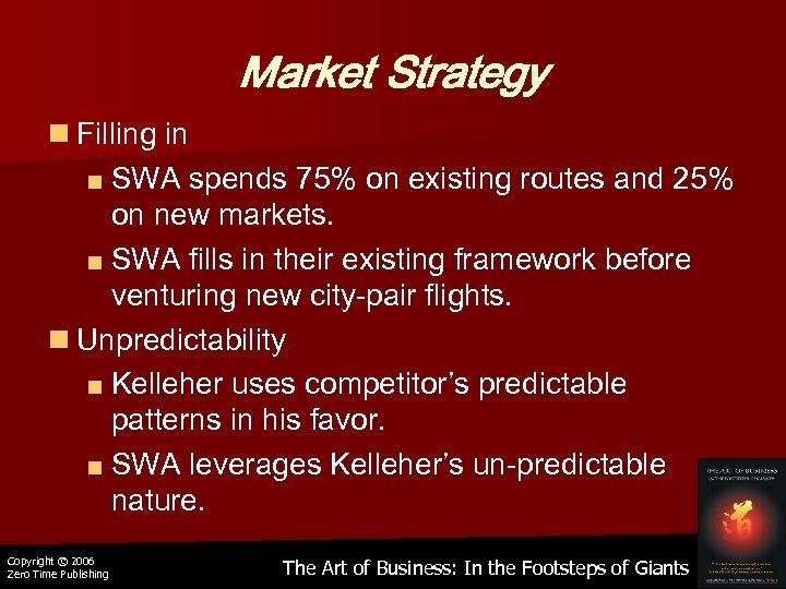Market Strategy n Filling in ■ SWA spends 75% on existing routes and 25%
