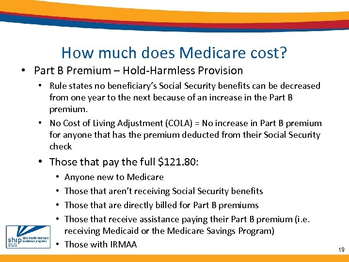 How much does Medicare cost? • Part B Premium – Hold-Harmless Provision • Rule
