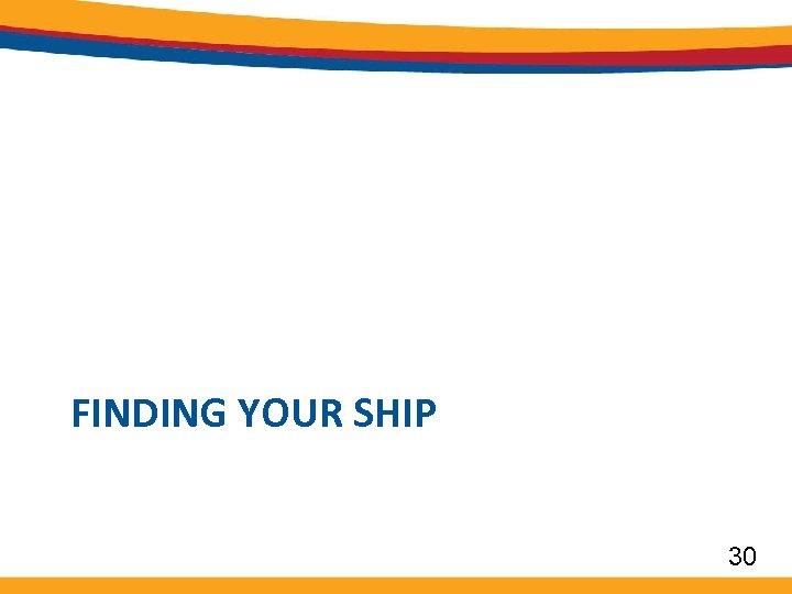 FINDING YOUR SHIP 30