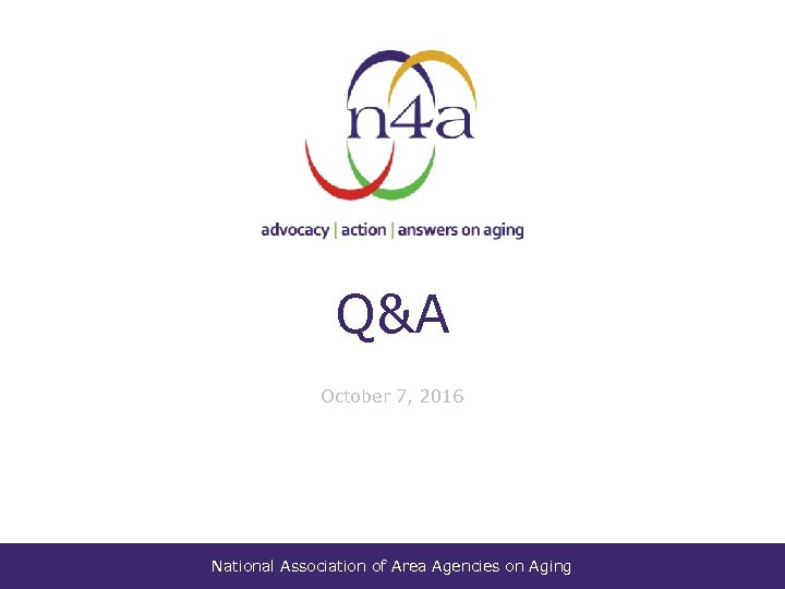 Q&A October 7, 2016 National Association of Area Agencies on Aging