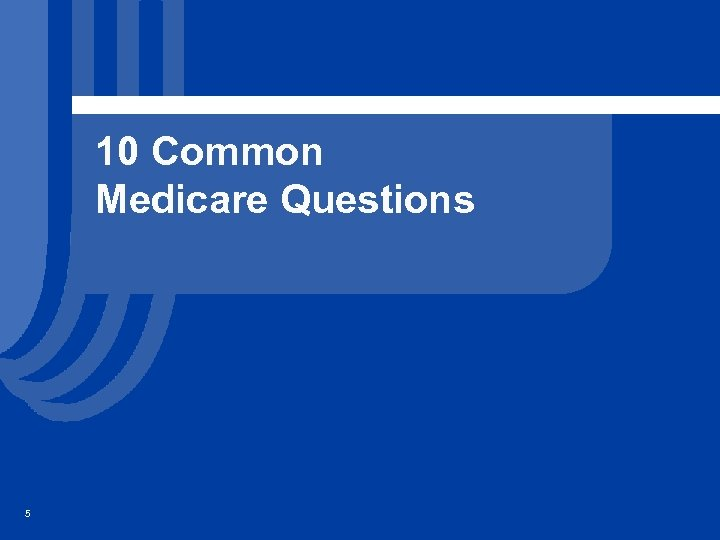 10 Common Medicare Questions 5