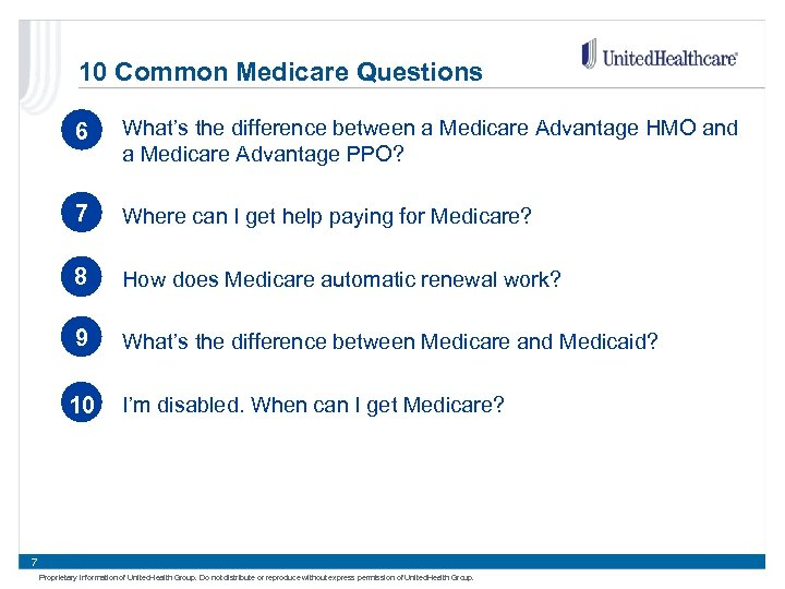 10 Common Medicare Questions 6 What's the difference between a Medicare Advantage HMO and