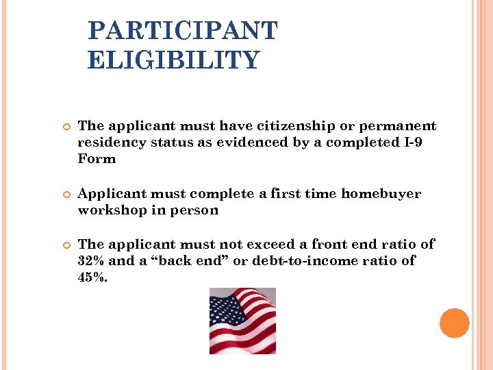 PARTICIPANT ELIGIBILITY The applicant must have citizenship or permanent residency status as evidenced by