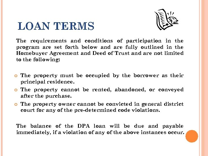 LOAN TERMS The requirements and conditions of participation in the program are set forth