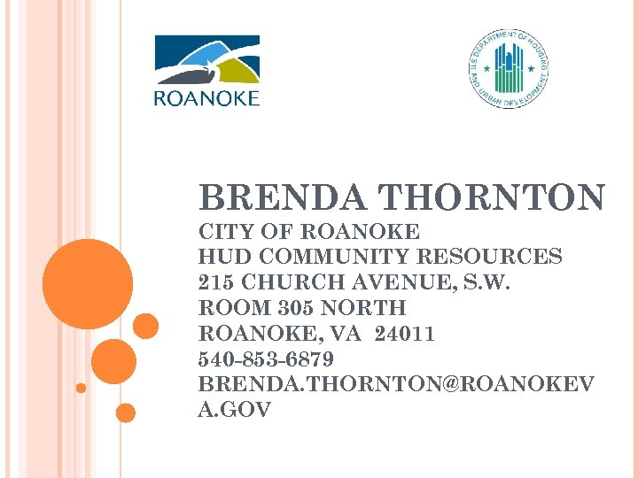 BRENDA THORNTON CITY OF ROANOKE HUD COMMUNITY RESOURCES 215 CHURCH AVENUE, S. W. ROOM