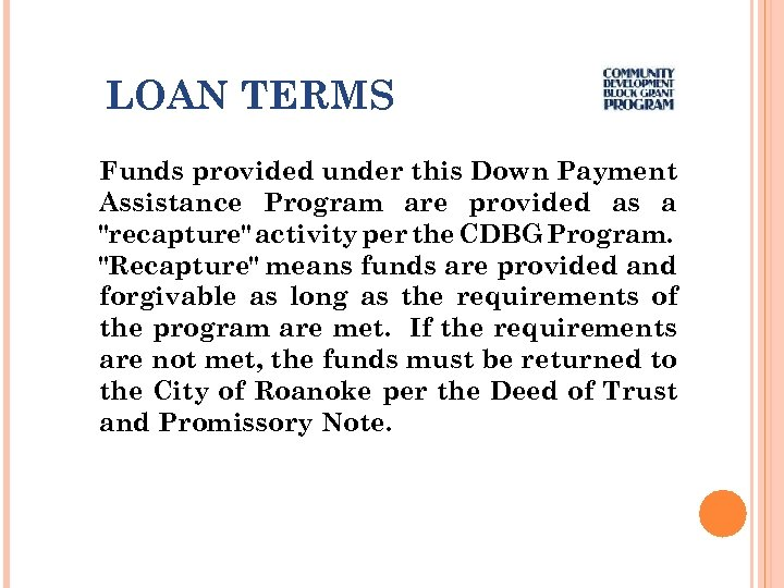 LOAN TERMS Funds provided under this Down Payment Assistance Program are provided as a