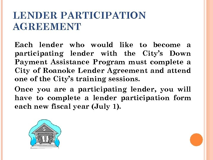LENDER PARTICIPATION AGREEMENT Each lender who would like to become a participating lender with