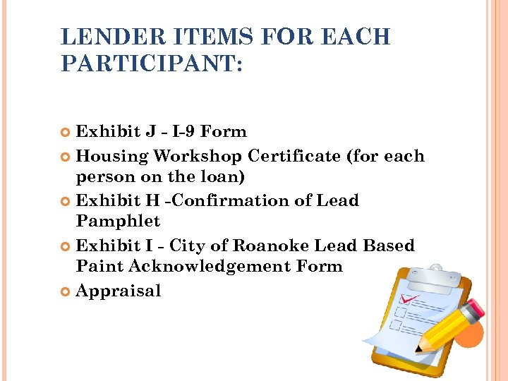 LENDER ITEMS FOR EACH PARTICIPANT: Exhibit J - I-9 Form Housing Workshop Certificate (for
