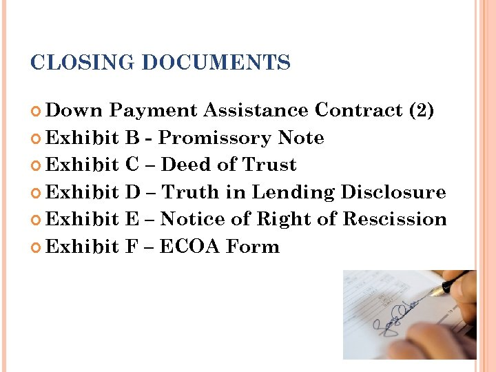 CLOSING DOCUMENTS Down Payment Assistance Contract (2) Exhibit B - Promissory Note Exhibit C
