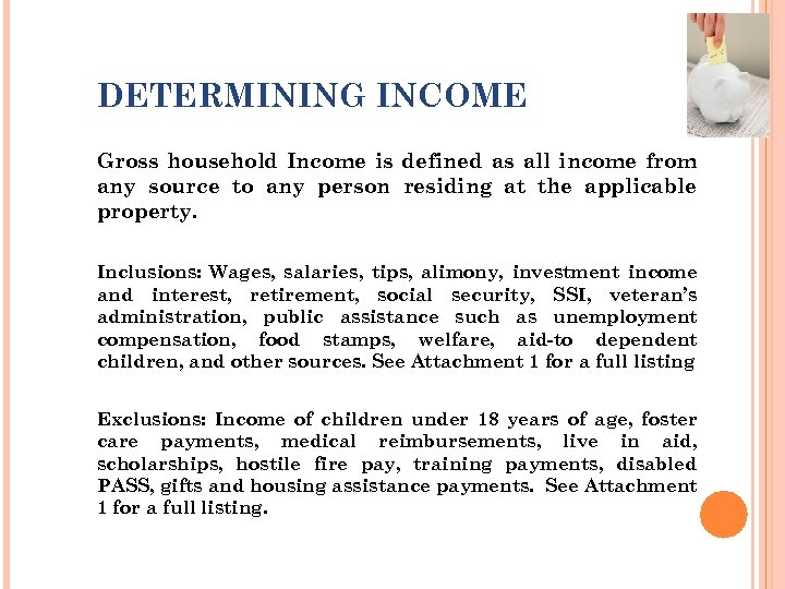 DETERMINING INCOME Gross household Income is defined as all income from any source to