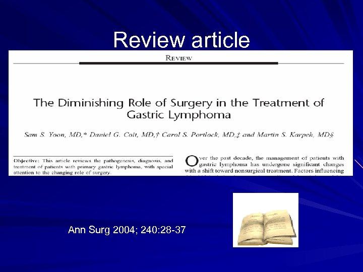 Review article Ann Surg 2004; 240: 28 -37