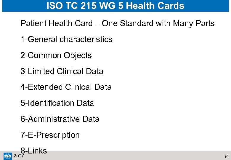 ISO TC 215 WG 5 Health Cards Patient Health Card – One Standard with