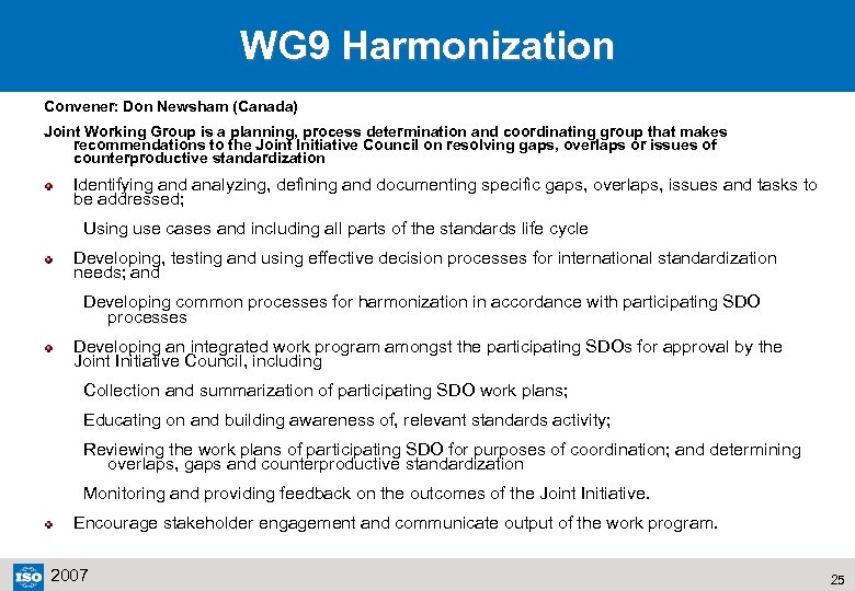 WG 9 Harmonization Convener: Don Newsham (Canada) Joint Working Group is a planning, process