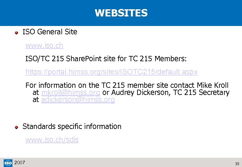 WEBSITES ISO General Site www. iso. ch ISO/TC 215 Share. Point site for TC