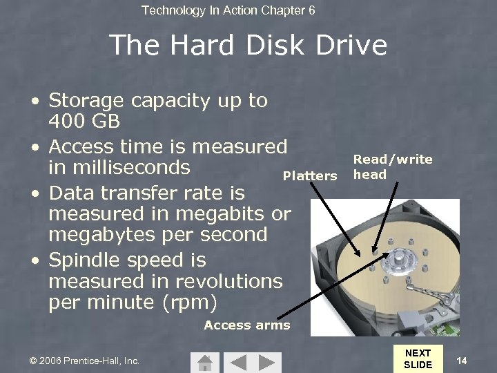 Technology In Action Chapter 6 The Hard Disk Drive • Storage capacity up to