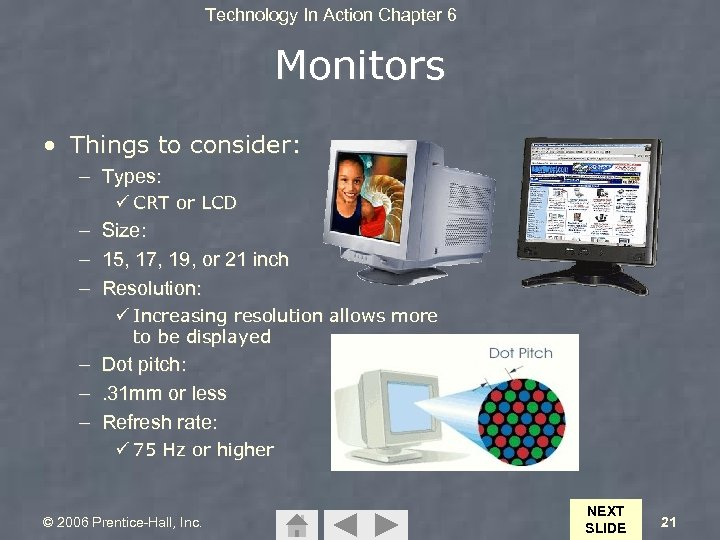 Technology In Action Chapter 6 Monitors • Things to consider: – Types: ü CRT