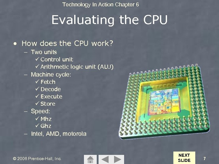 Technology In Action Chapter 6 Evaluating the CPU • How does the CPU work?